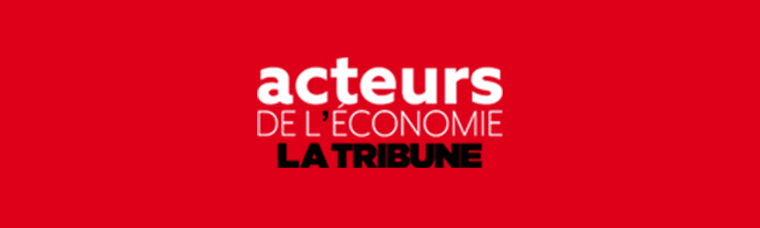 Acteurs de l'économie - La Tribune